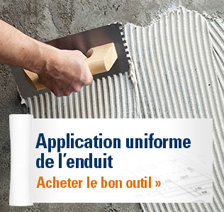Application uniforme de l'enduit