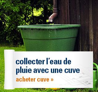 collecter l'eau de pluie avec une cuve