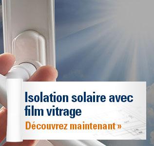 Isolation solaire avec film vitrage